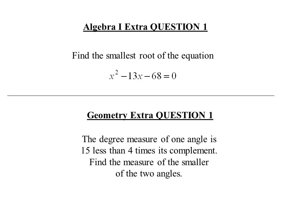 Algebra I Extra QUESTION 1 Geometry Extra QUESTION 1
