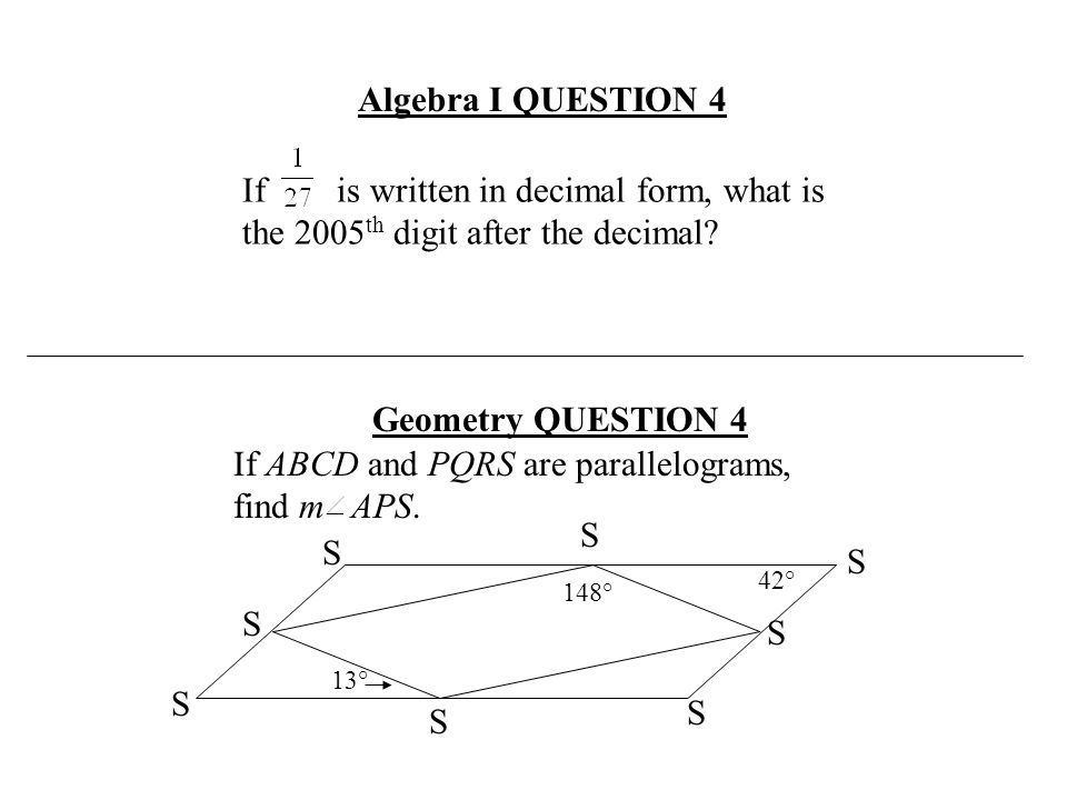 Algebra I QUESTION 4 Geometry QUESTION 4