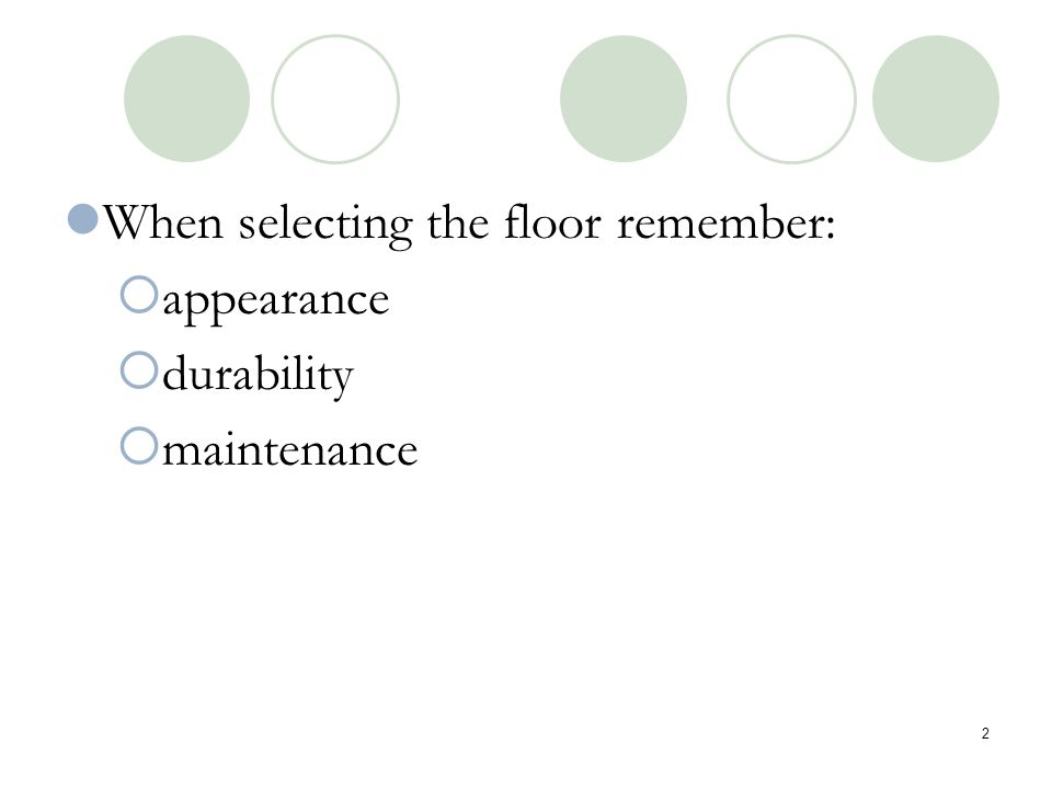 When selecting the floor remember: