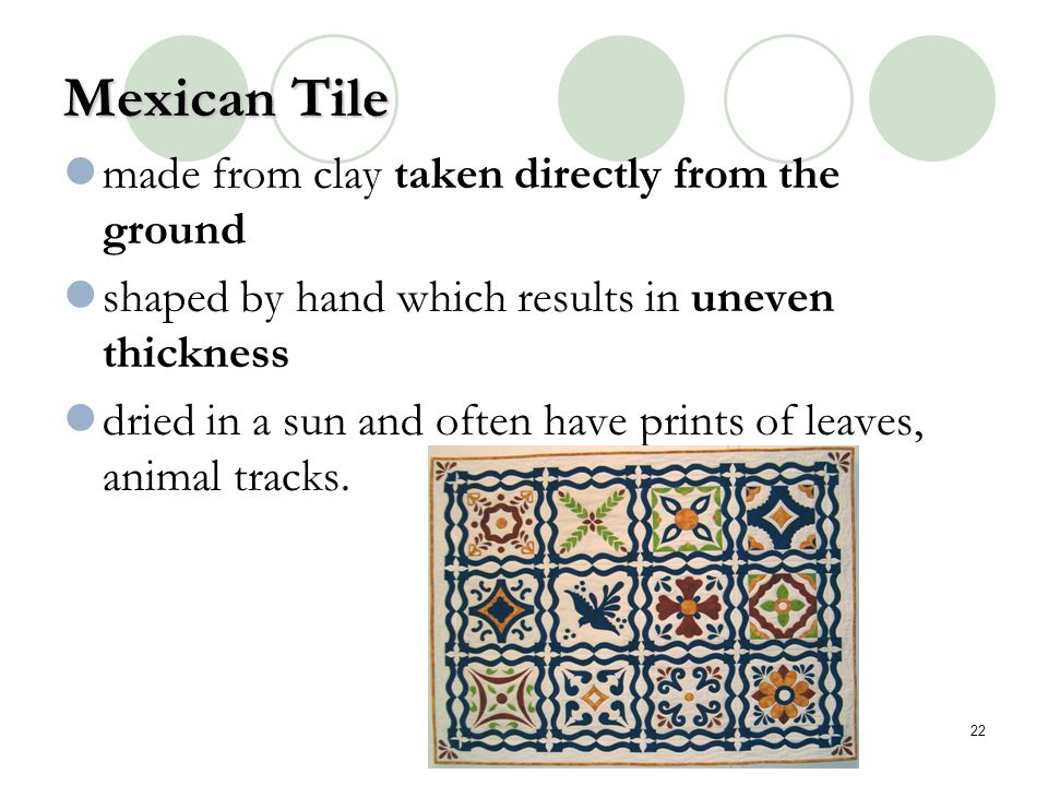 Mexican Tile made from clay taken directly from the ground