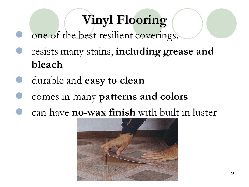 Vinyl Flooring one of the best resilient coverings.