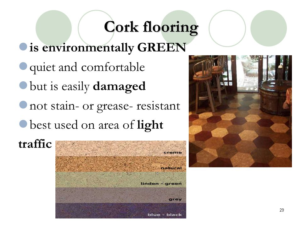 Cork flooring is environmentally GREEN quiet and comfortable