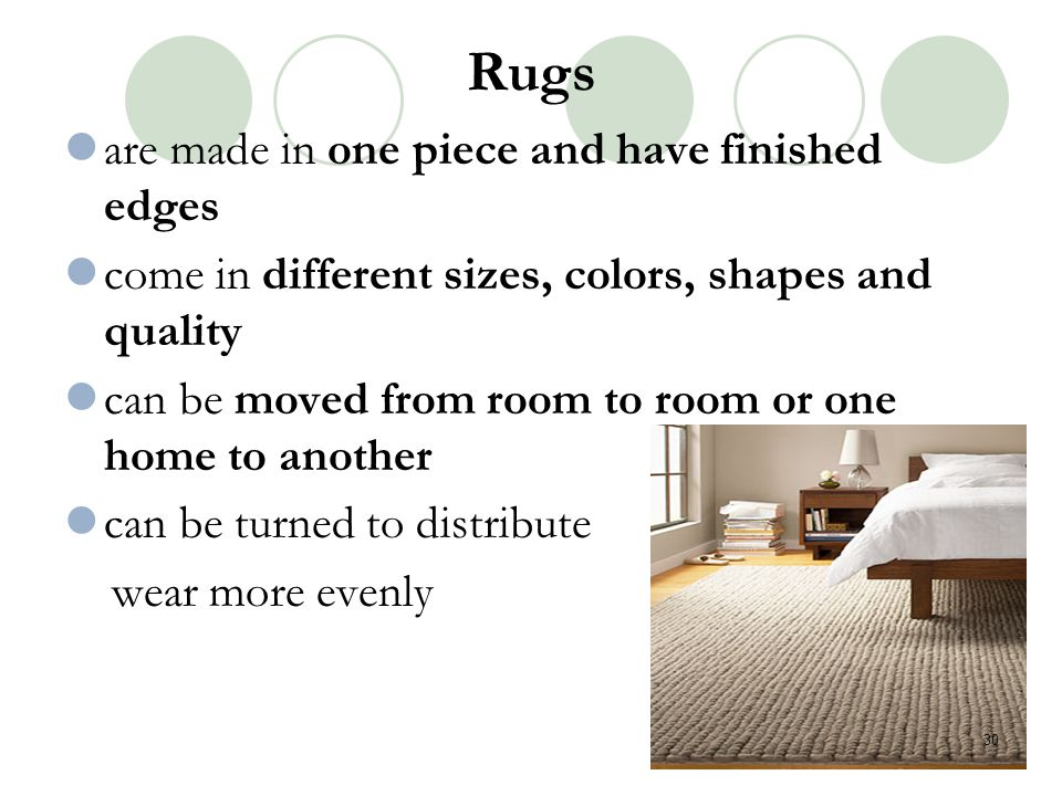 Rugs are made in one piece and have finished edges
