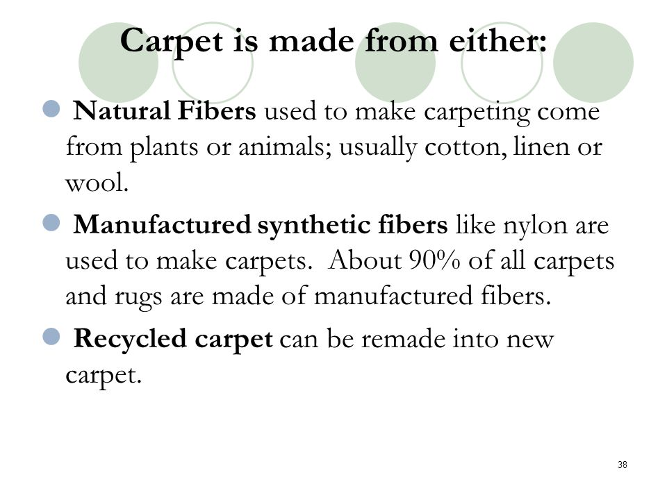Carpet is made from either: