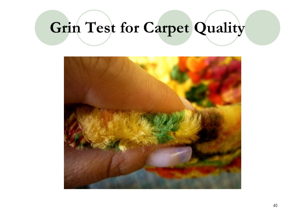 Grin Test for Carpet Quality