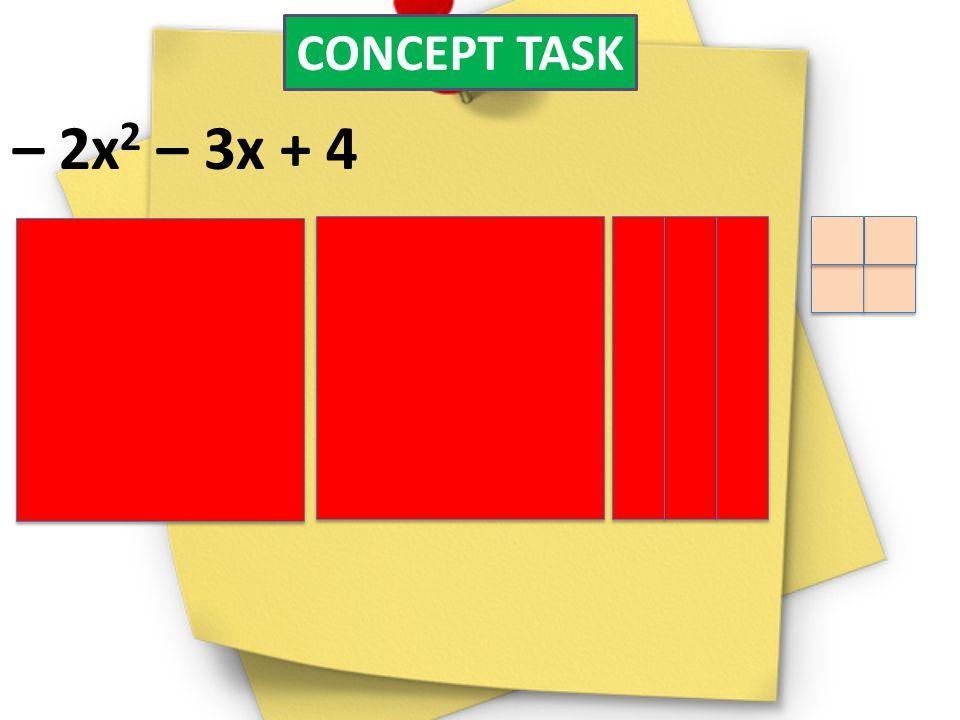 CONCEPT TASK – 2x2 – 3x + 4