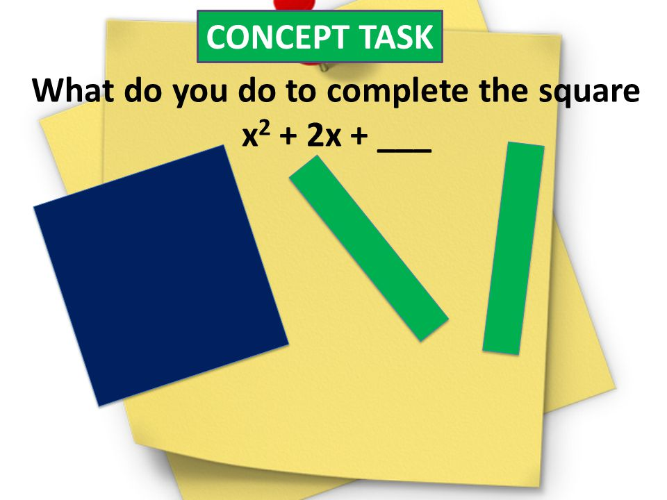 What do you do to complete the square x2 + 2x + ___