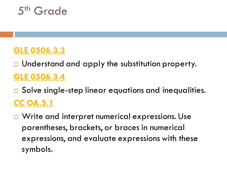 5th Grade GLE 0506.3.3 Understand and apply the substitution property.