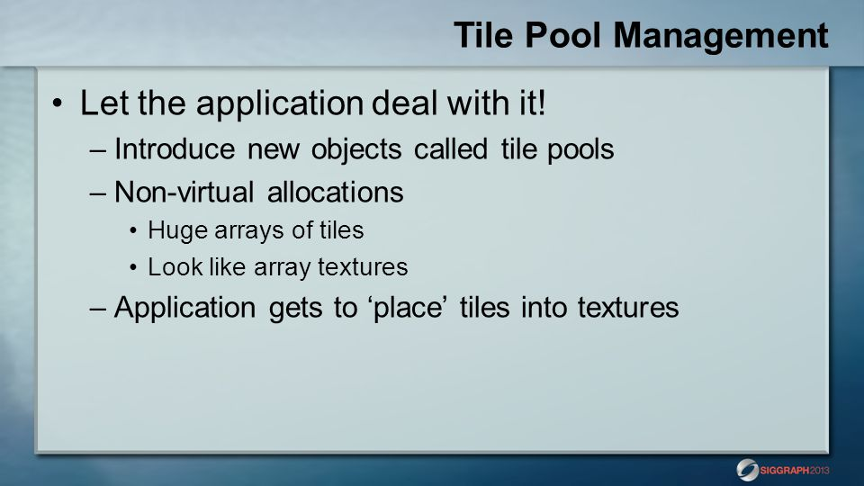 Tile Pool Management Let the application deal with it!