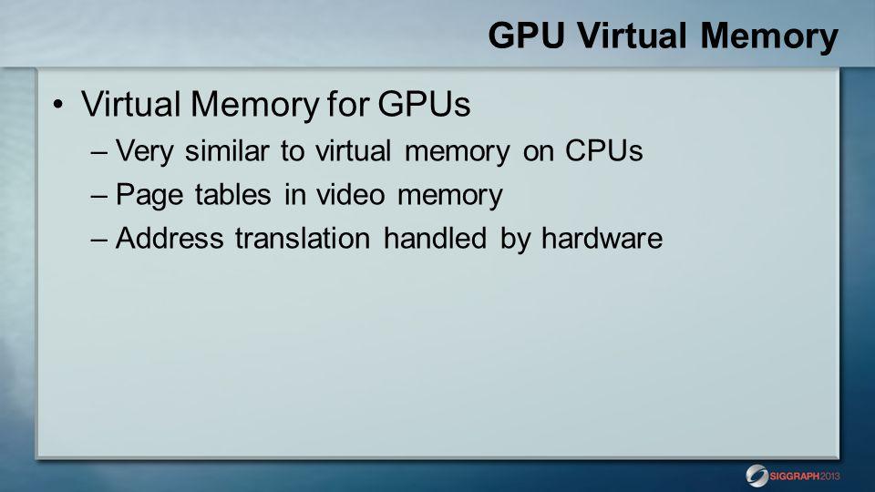 GPU Virtual Memory Virtual Memory for GPUs