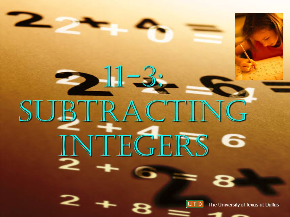 11-3: Subtracting Integers