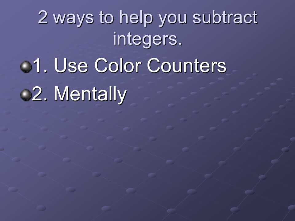 2 ways to help you subtract integers.