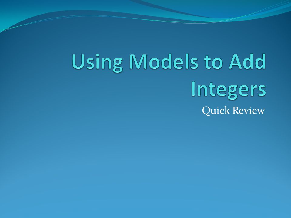 Using Models to Add Integers