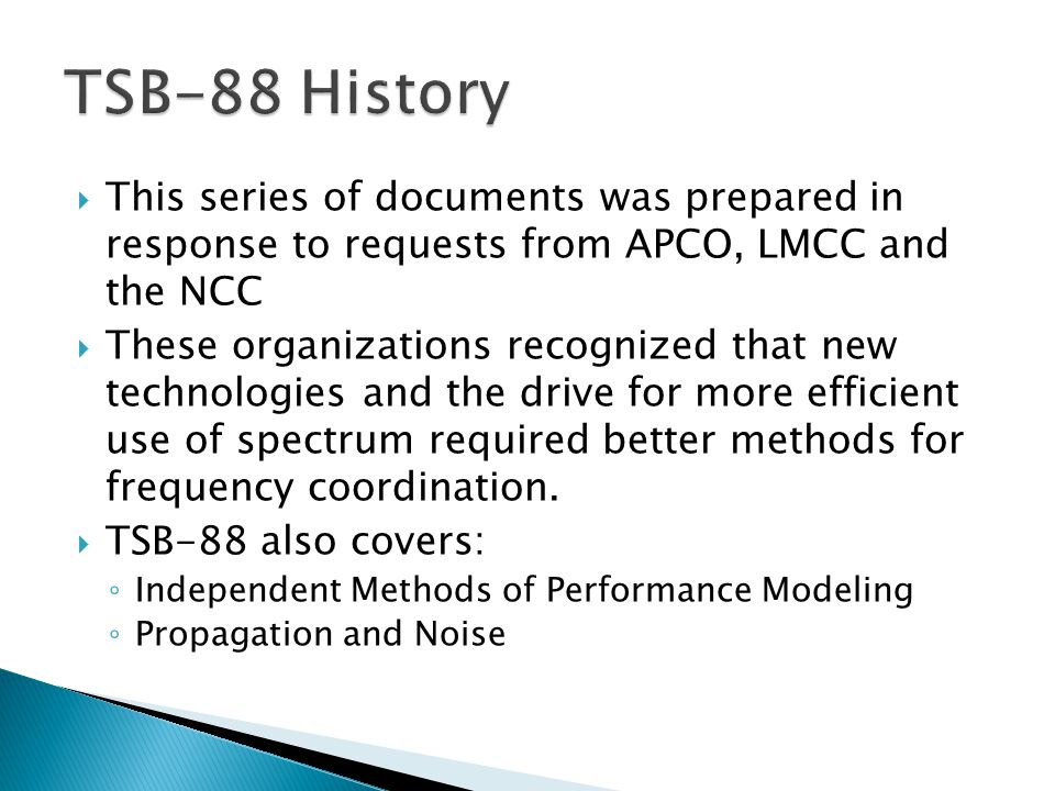 TSB-88 History This series of documents was prepared in response to requests from APCO, LMCC and the NCC.