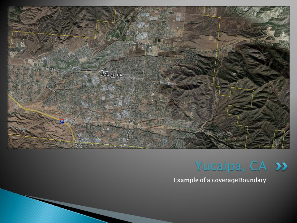 Yucaipa, CA Example of a coverage Boundary