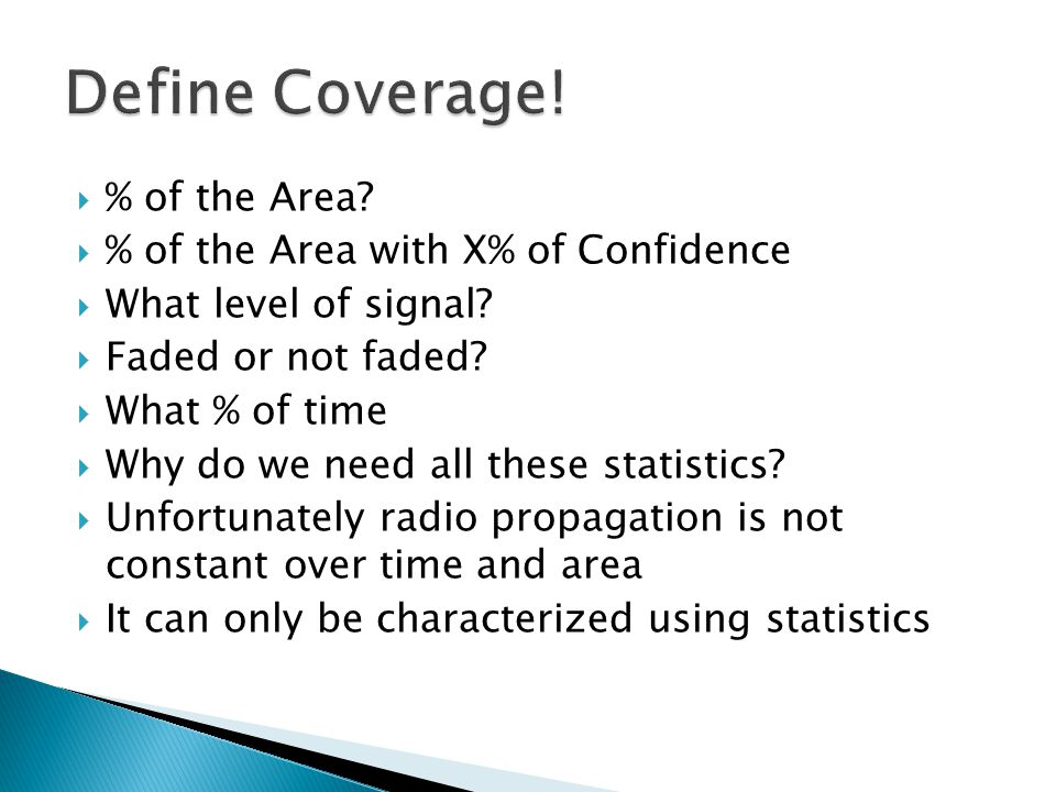 Define Coverage! % of the Area % of the Area with X% of Confidence