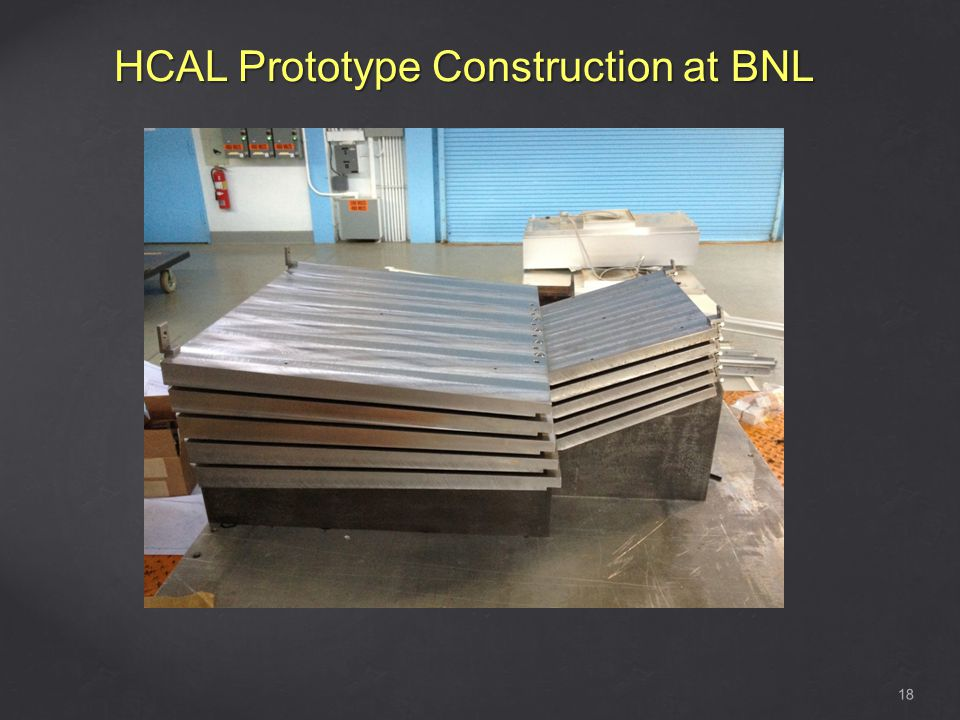 HCAL Prototype Construction at BNL