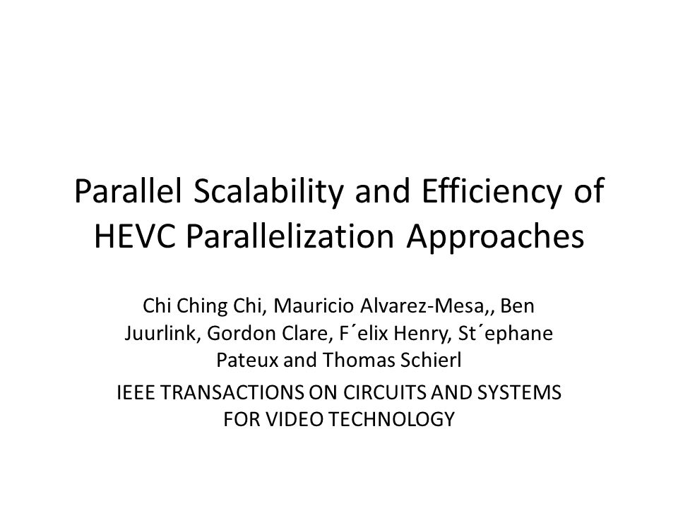 Parallel Scalability and Efficiency of HEVC Parallelization Approaches