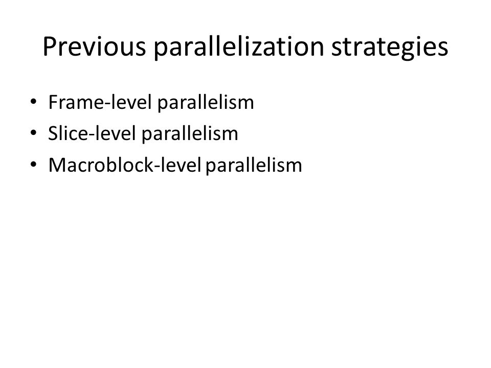 Previous parallelization strategies