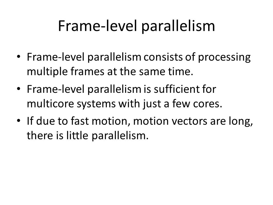 Frame-level parallelism