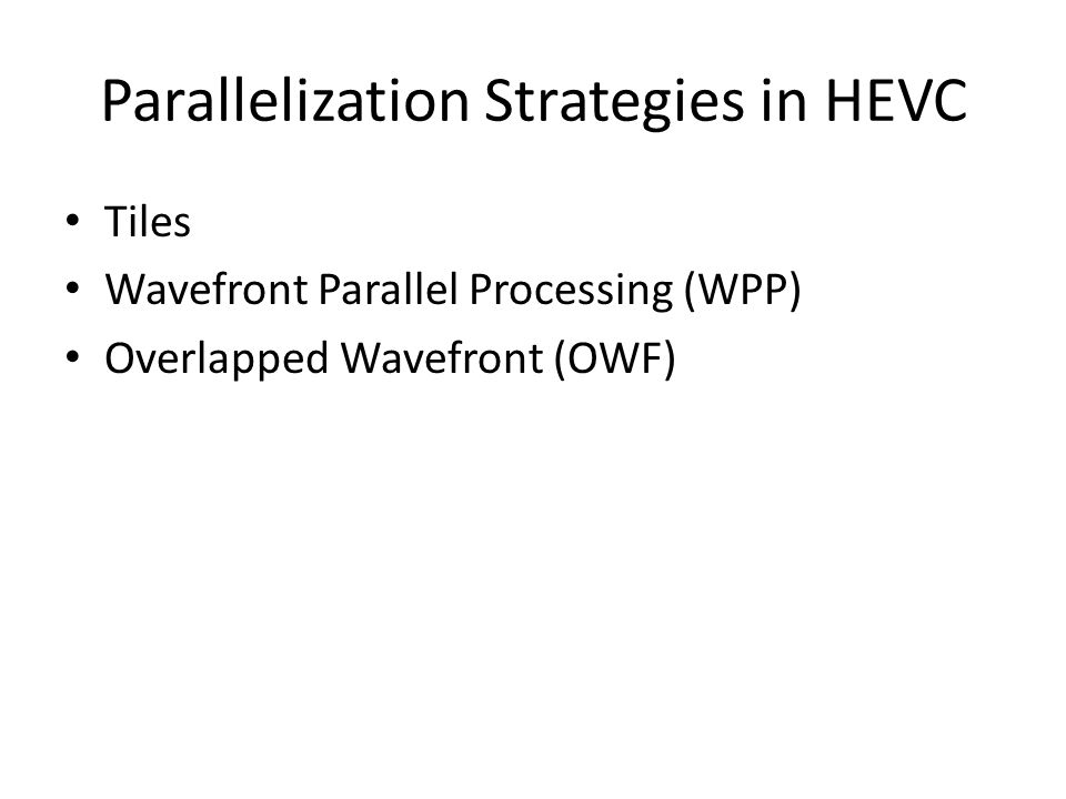 Parallelization Strategies in HEVC