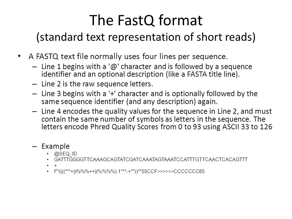 The FastQ format (standard text representation of short reads)