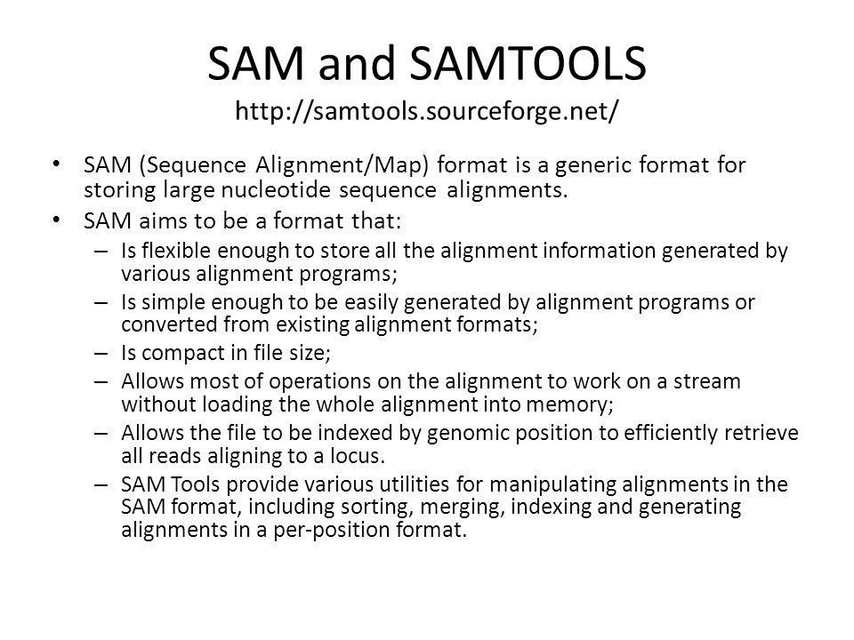 SAM and SAMTOOLS http://samtools.sourceforge.net/