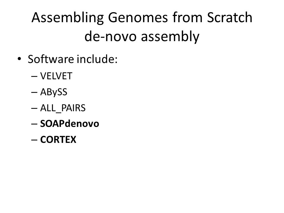 Assembling Genomes from Scratch de-novo assembly