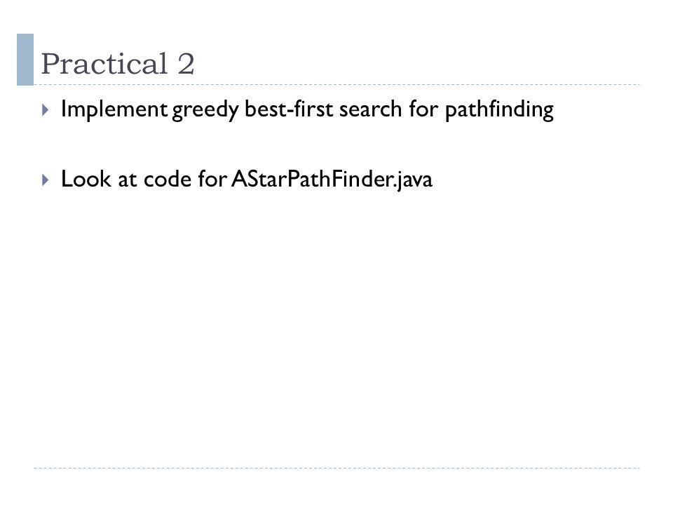 Practical 2 Implement greedy best-first search for pathfinding