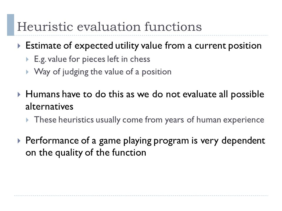 Heuristic evaluation functions
