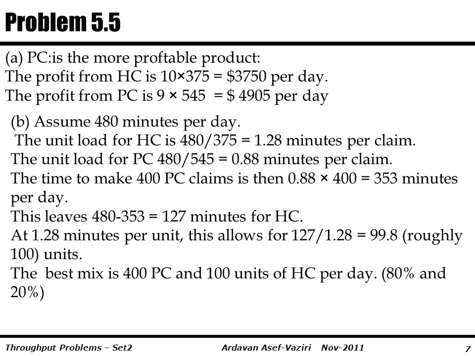 Problem 5.5 (a) PC:is the more proftable product: