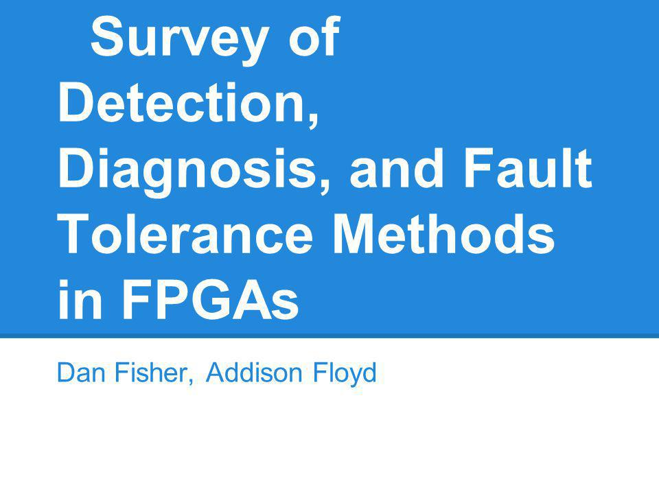 Survey of Detection, Diagnosis, and Fault Tolerance Methods in FPGAs