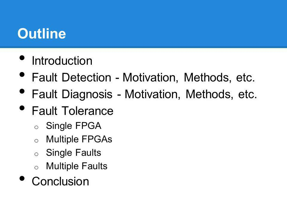 Outline Introduction Fault Detection - Motivation, Methods, etc.