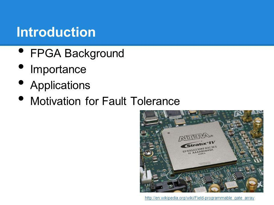 Introduction FPGA Background Importance Applications