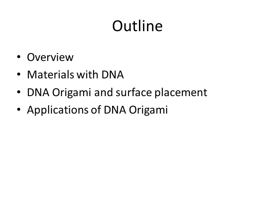 Outline Overview Materials with DNA DNA Origami and surface placement