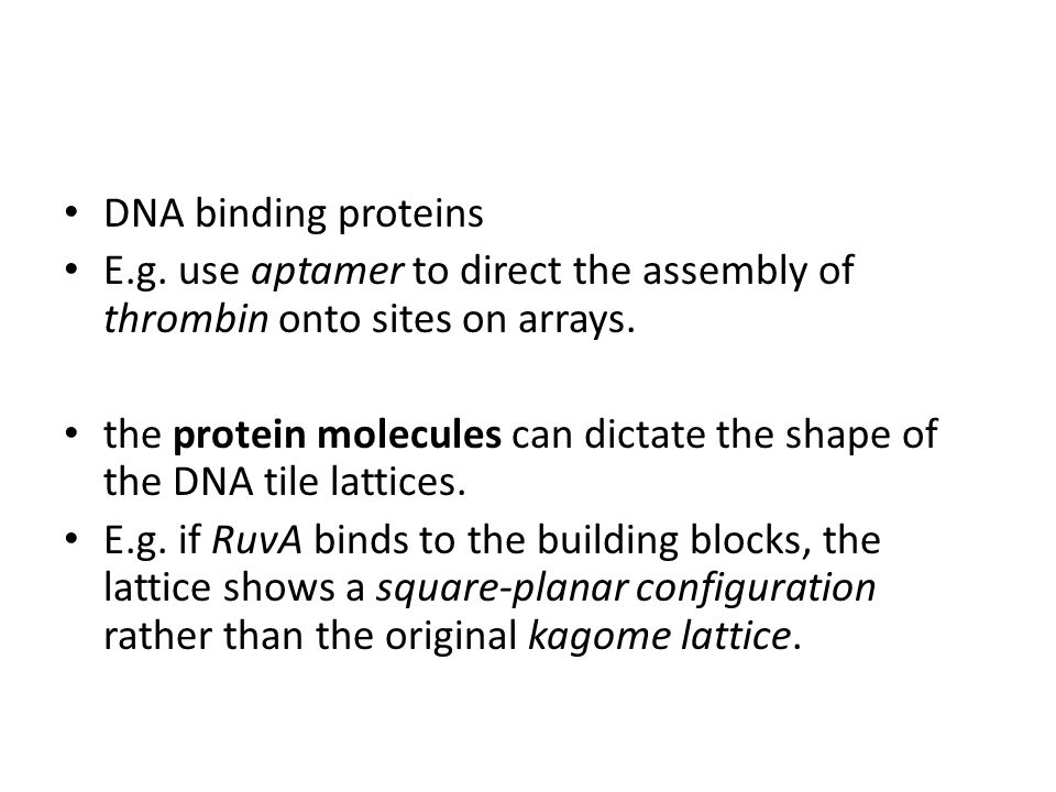 DNA binding proteins E.g. use aptamer to direct the assembly of thrombin onto sites on arrays.
