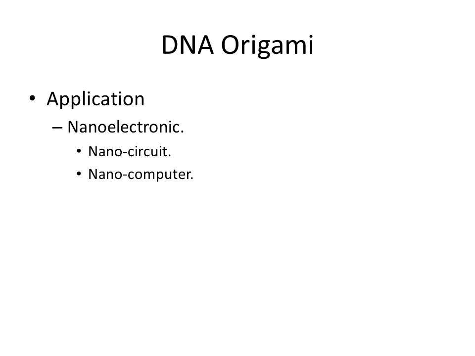 DNA Origami Application Nanoelectronic. Nano-circuit. Nano-computer.