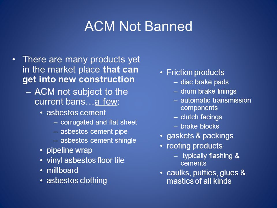 ACM Not Banned There are many products yet in the market place that can get into new construction. ACM not subject to the current bans…a few: