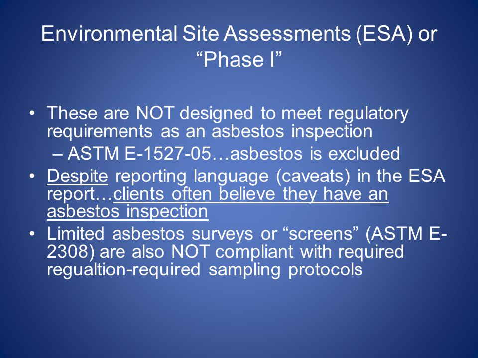 Environmental Site Assessments (ESA) or Phase I