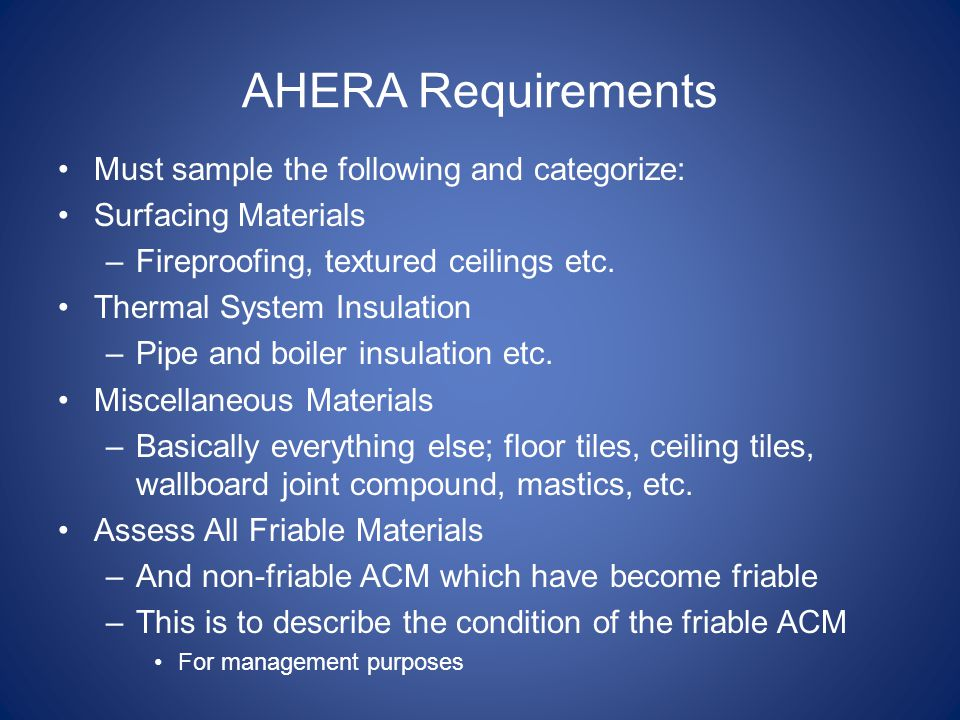 AHERA Requirements Must sample the following and categorize: