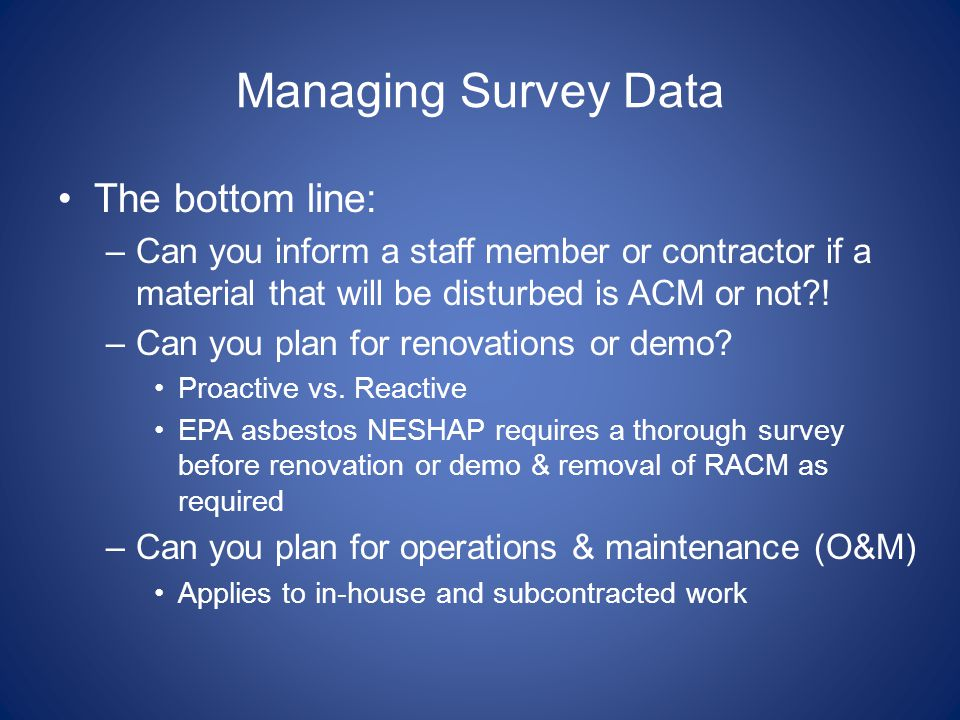 Managing Survey Data The bottom line: