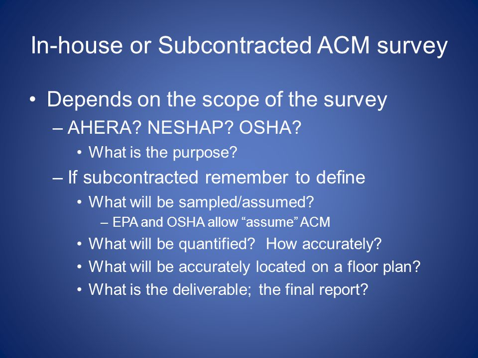 In-house or Subcontracted ACM survey