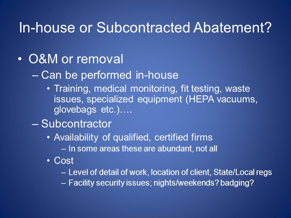 In-house or Subcontracted Abatement