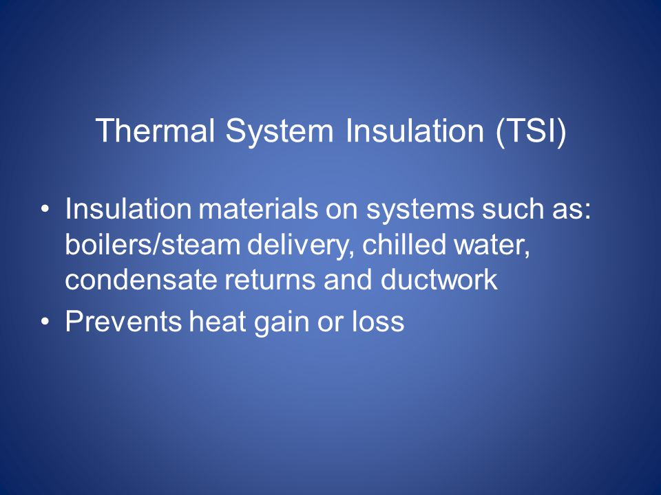 Thermal System Insulation (TSI)