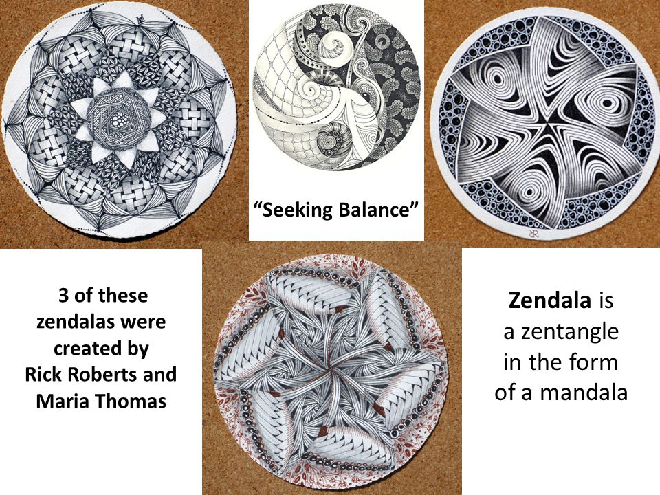 3 of these zendalas were created by Rick Roberts and Maria Thomas