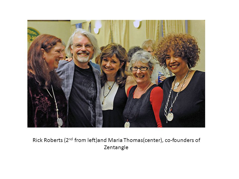 Rick Roberts (2nd from left)and Maria Thomas(center), co-founders of Zentangle