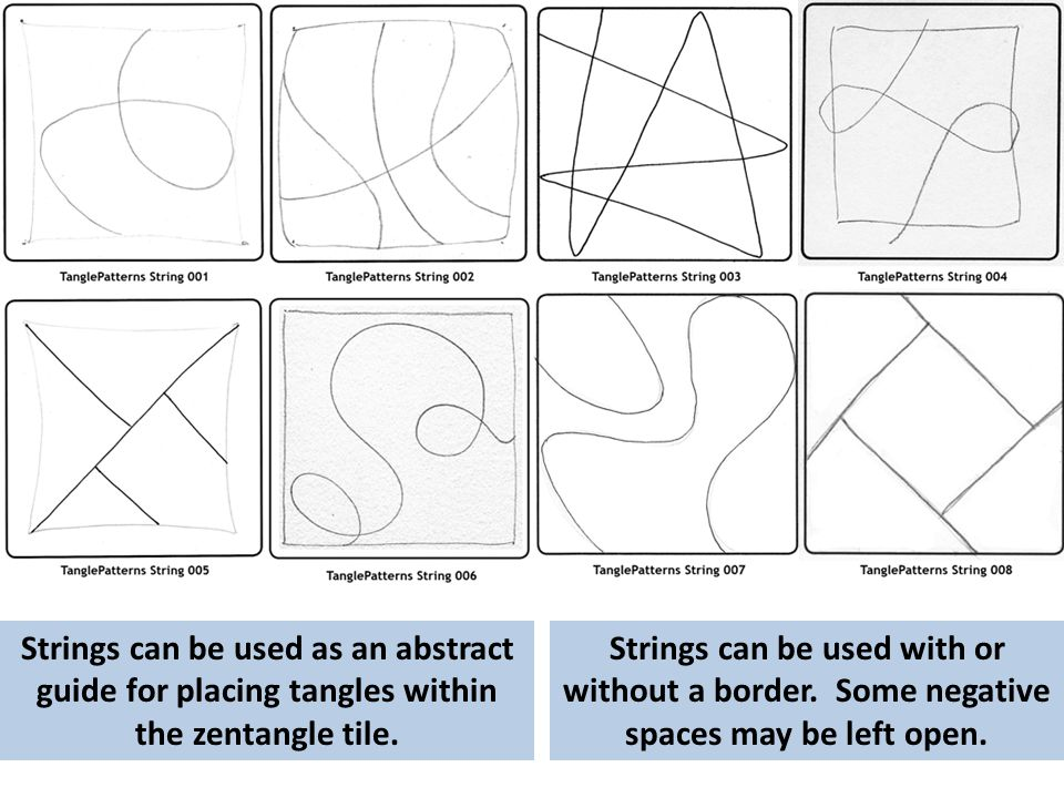 Strings can be used as an abstract guide for placing tangles within the zentangle tile.