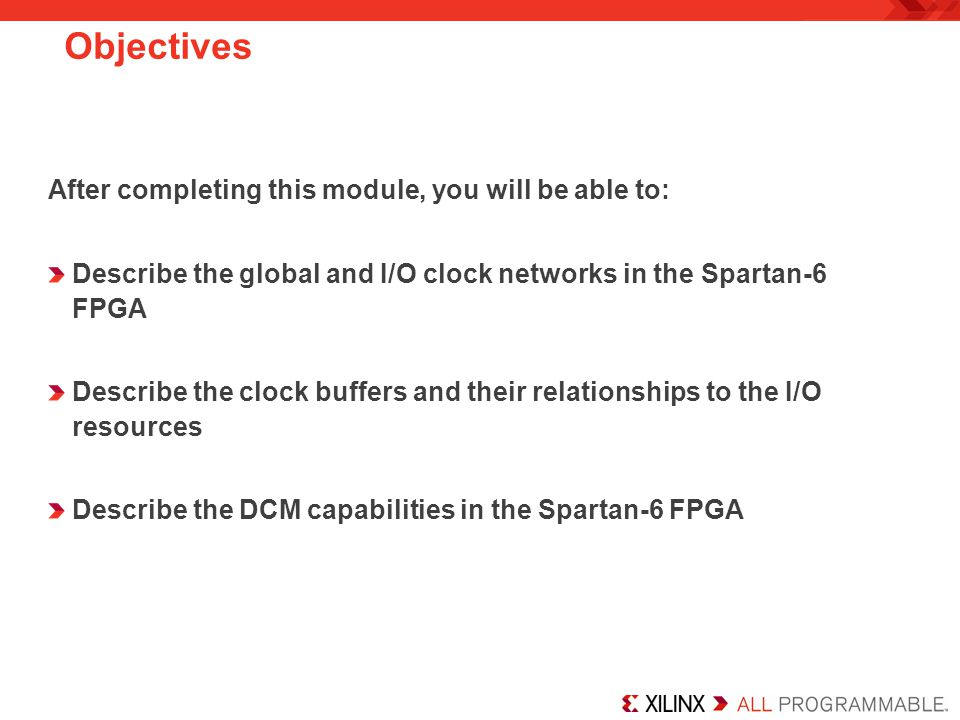 Objectives After completing this module, you will be able to:
