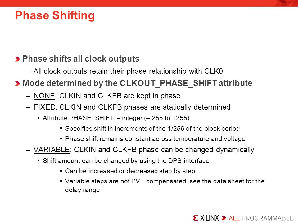 Phase Shifting Phase shifts all clock outputs