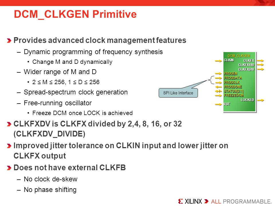 DCM_CLKGEN Primitive Provides advanced clock management features